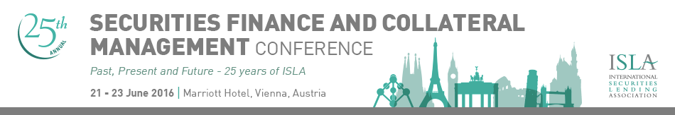 ISLA 25th Annual Securities Finance and Collateral Management Conference 2016