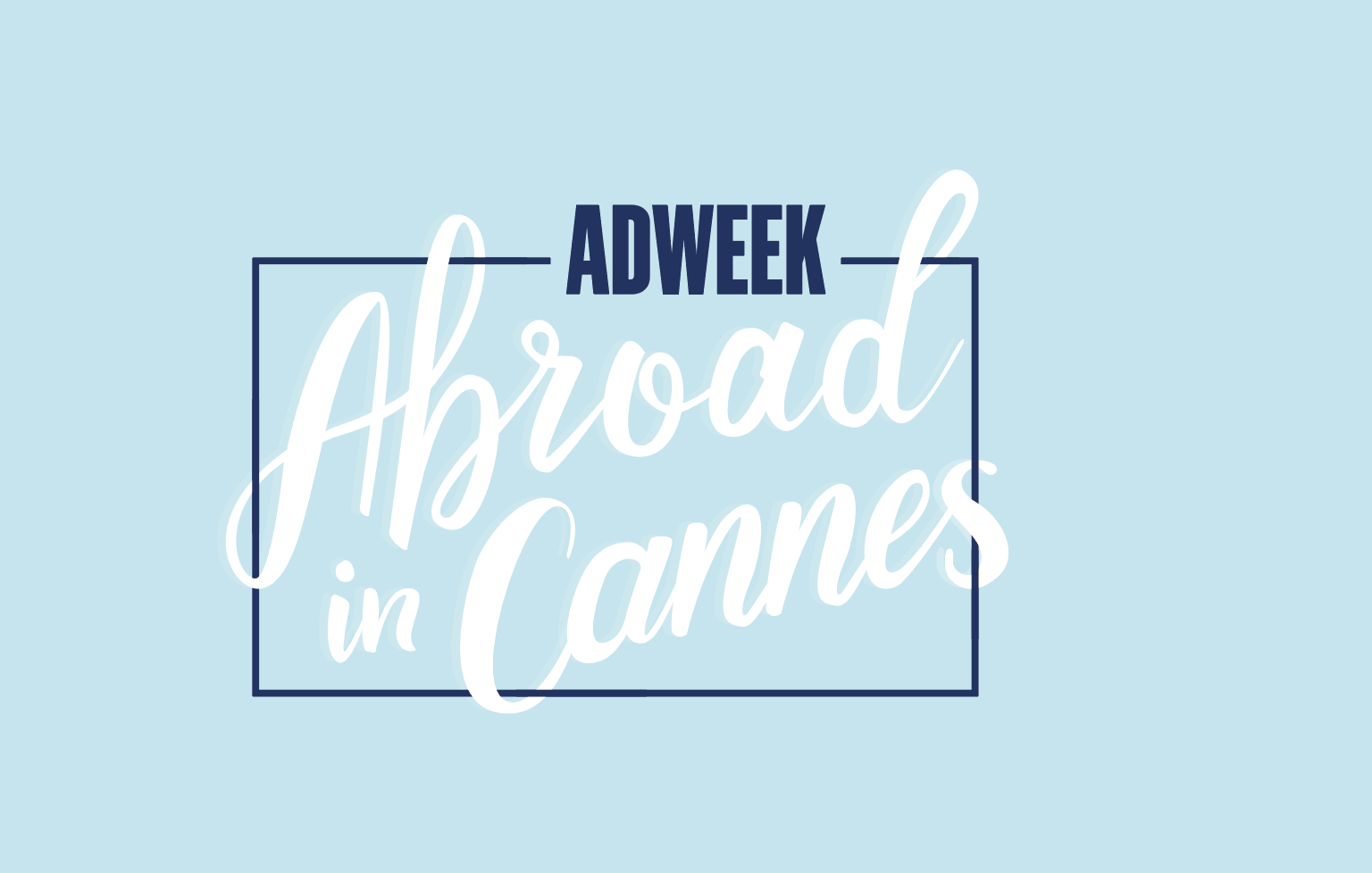 Adweek Abroad in Cannes