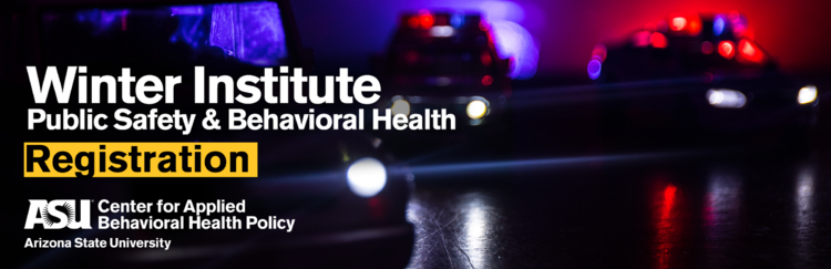 2nd Annual Winter Institute for Public Safety & Behavioral Health