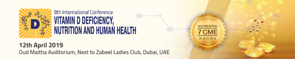 8th International Conference in Vitamin D Deficiency, Nutrition and Human Health_April 12, 2019