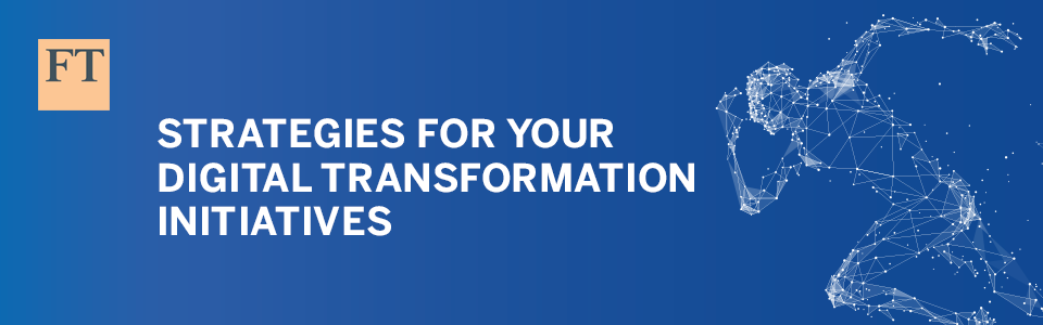 Strategies for Your Digital Transformation Initiatives NY