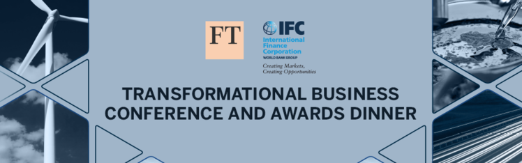 FT/IFC Transformational Business Conference and Awards Dinner 2019