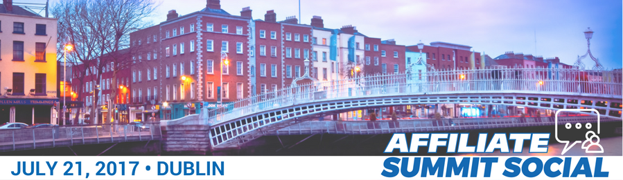 Affiliate Summit Social Events 2017 - Dublin