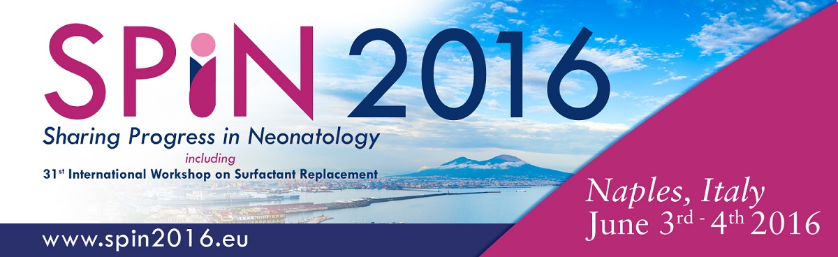 SPIN 2016 - Sharing Progress in Neonatology including 31st International Workshop on Surfactant Replacement