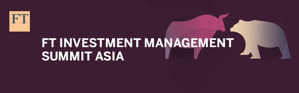 FT Investment Management Summit Asia 2017