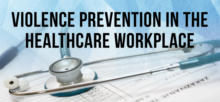 Violence Prevention in the Healthcare Workplace
