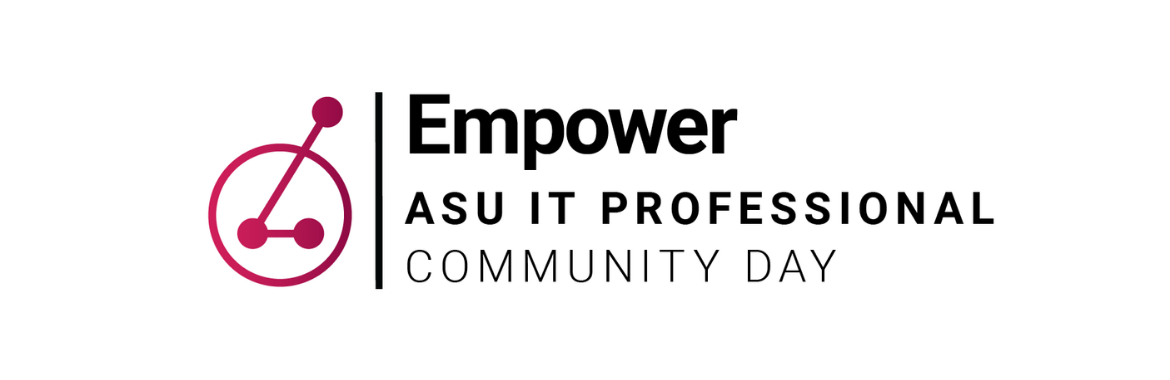 Empower 2020 - ASU IT Professional Community Day