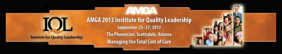 AMGA 2013 Institute for Quality Leadership Annual Conference