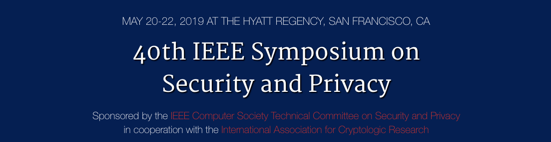 2019 IEEE Symposium and Workshops on Security & Privacy