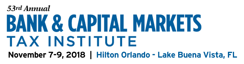 2018 BTI - Bank & Capital Markets Tax Institute