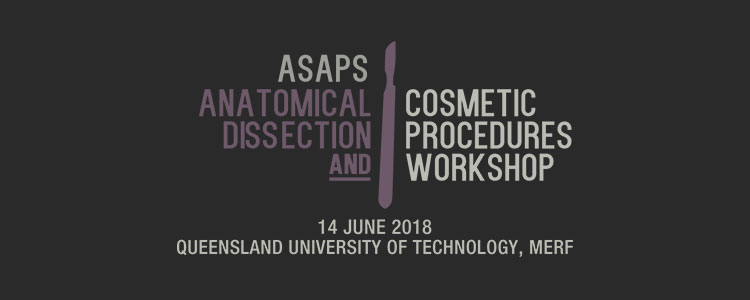 2018 ASAPS Anatomical Dissection & Cosmetic Procedures Workshop
