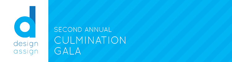 Design Assign 2nd Annual Culmination Gala