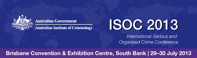 International Serious and Organised Crime Conference 2013