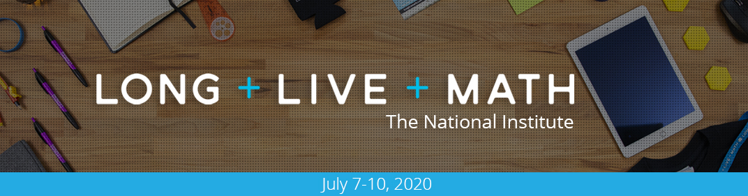 2020 LONG + LIVE + MATH: The National Institute