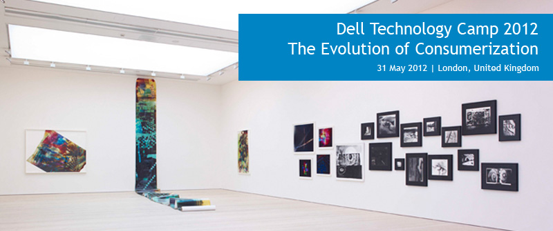 Dell Technology Camp 2012: The Evolution of Consumerization