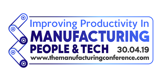 The Manufacturing, People & Tech Conference - Improving Productivity