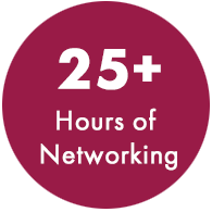 25+ Hours of dedicated networking time