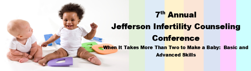 7th Annual Jefferson Infertility Counseling Conference