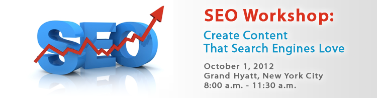 PR News' SEO Workshop: Create Content That Search Engines Love - October 1, 2012 New York