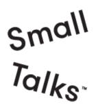 Small Talks: Thinking Big About Growing Up