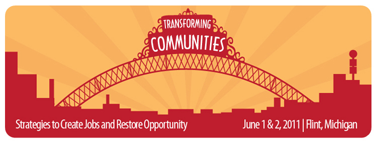 Transforming Communities; Creating Jobs and Restoring Opportunity