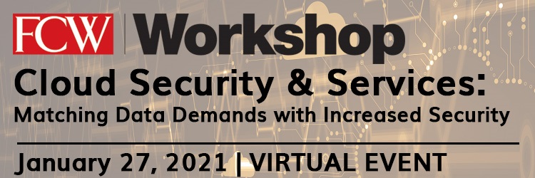 VIRTUAL EVENT | FCW Workshop: Cloud Security & Services