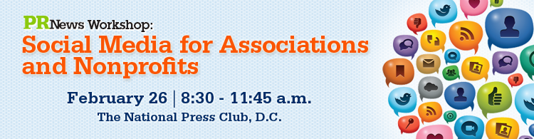 PR News' Social Media for Associations and Nonprofits Workshop- February 26, 2014