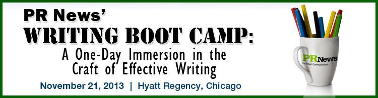 PR News' Writing Boot Camp- November 21, 2013 - Chicago, IL