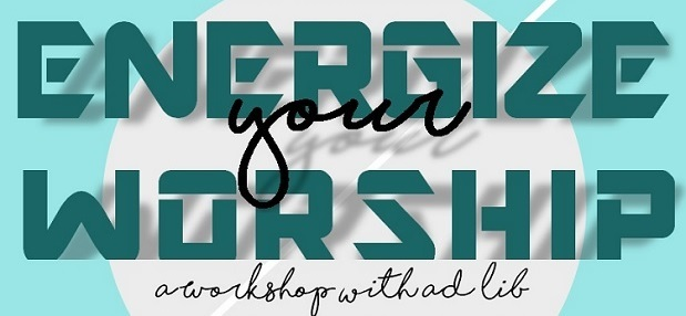 Energizing Your Worship 10/27/18