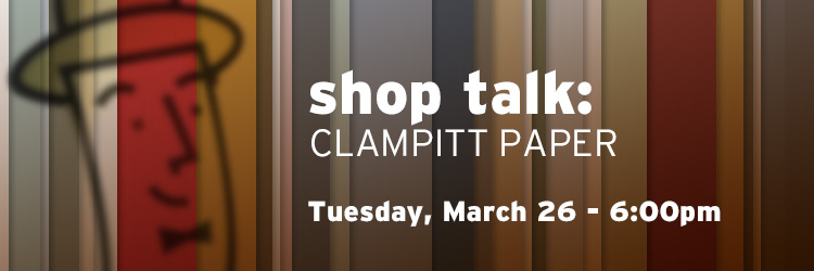 Shop Talk: Clampitt Paper
