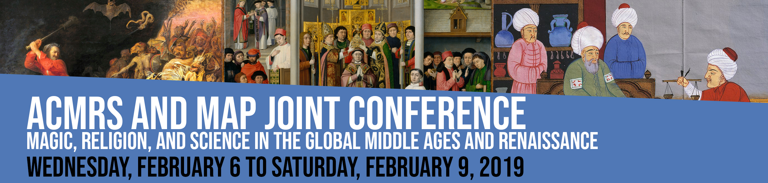 Arizona Center for Medieval and Renaissance Studies (ACMRS) and Medieval Association of the Pacific (MAP) Joint Conference: Magic, Religion, and Science in the Global Middle Ages and Renaissance