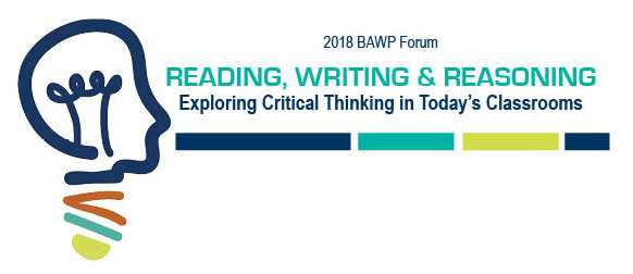 BAWP Forum: Reading, Writing and Reasoning: Exploring Critical Thinking in Today's Classrooms