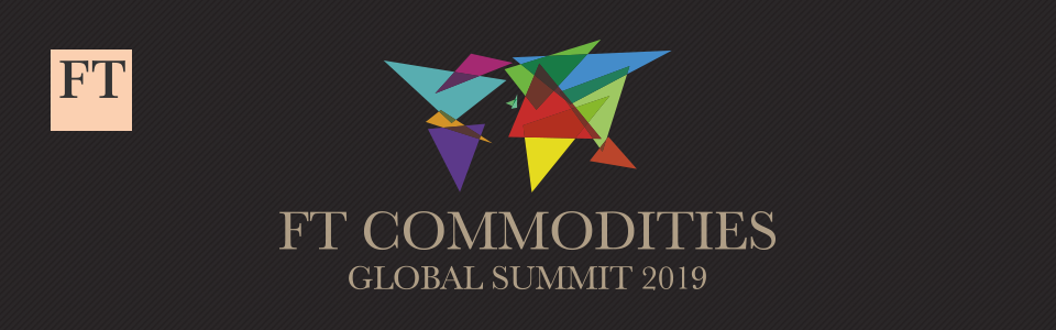 FT Commodities Global Summit 2019
