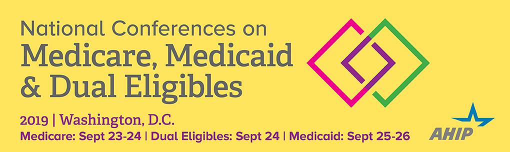 2019 National Conferences on Medicare, Medicaid & Dual Eligibles