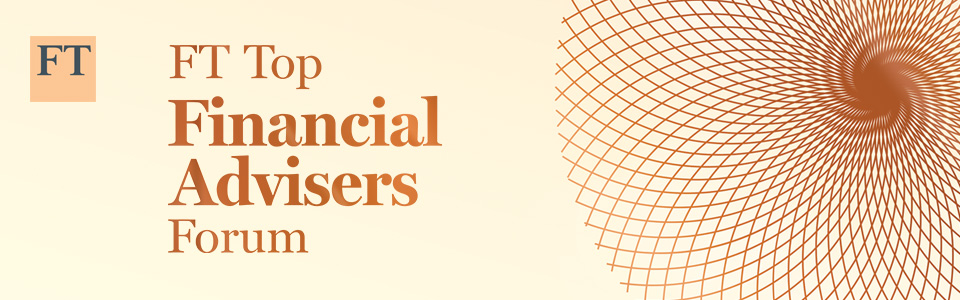 FT Top Financial Advisers Forum
