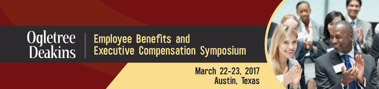 Employee Benefits and Executive Compensation Symposium 2017