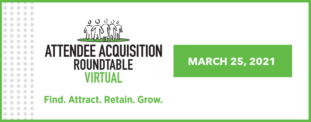 Attendee Acquisition Roundtable (AAR) Virtual March