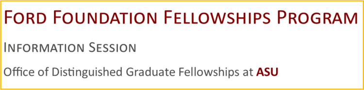 Ford Foundation Fellowships Information Session - Fall 2018