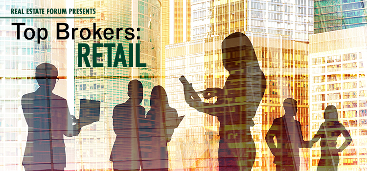 2017 Real Estate Forum - May 2017 Top Brokers: RETAIL