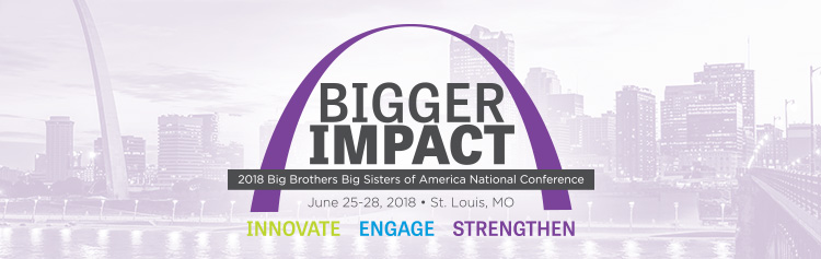 2018 Big Brothers Big Sisters of America National Conference