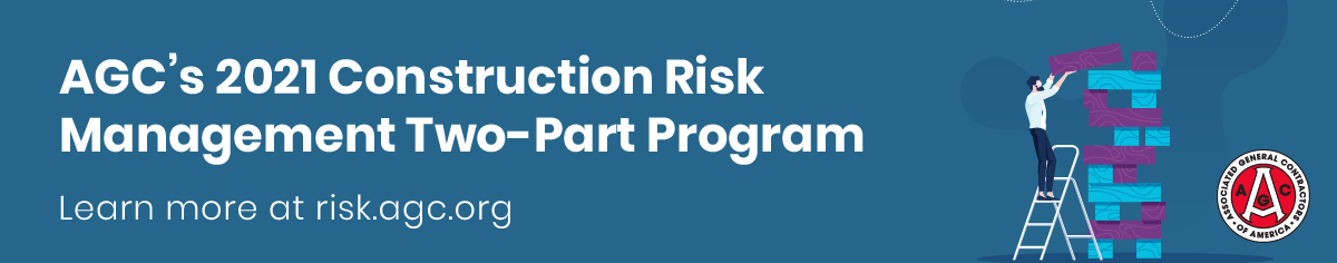 AGC's 2021 Construction Risk Management Two-Part Program