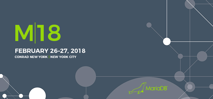M18 - MariaDB User Conference, February 26-27, 2018