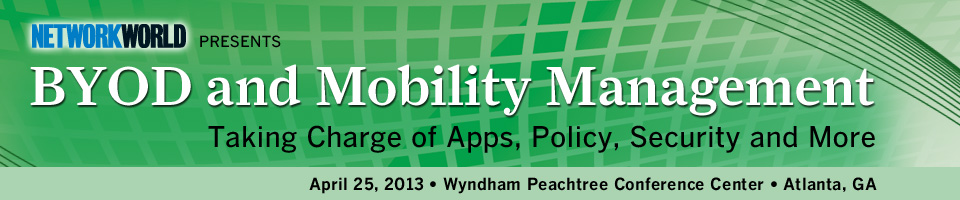 Network World's BYOD & Mobility Management Tech Seminar - Atlanta