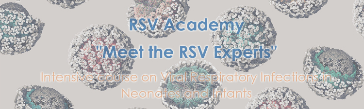 "RSV Academy ""Meet the RSV Experts"" - On Viral Respiratory Infections in Neonates and Infants"
