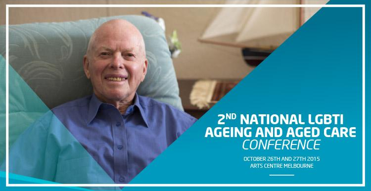 The Second National LGBTI Ageing and Aged Care Conference