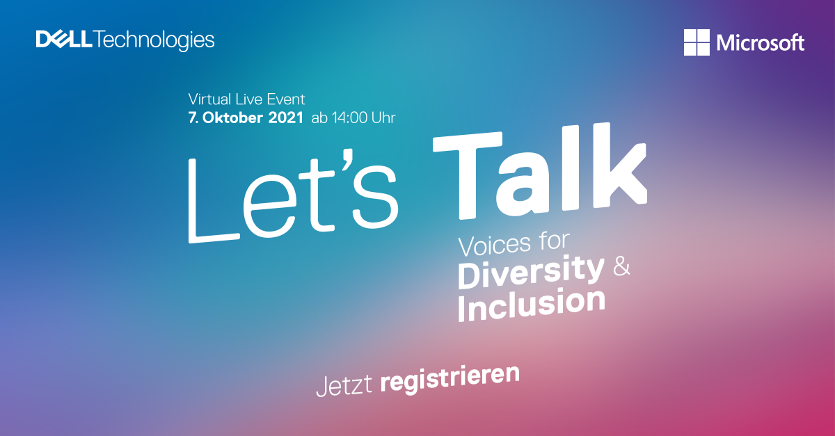 Dell Technologies - Lets Talk - voices for diversity and inclusion 2021 - 7. Oktober 2021 - virtual