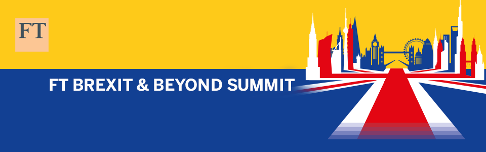 FT Brexit & Beyond Summit