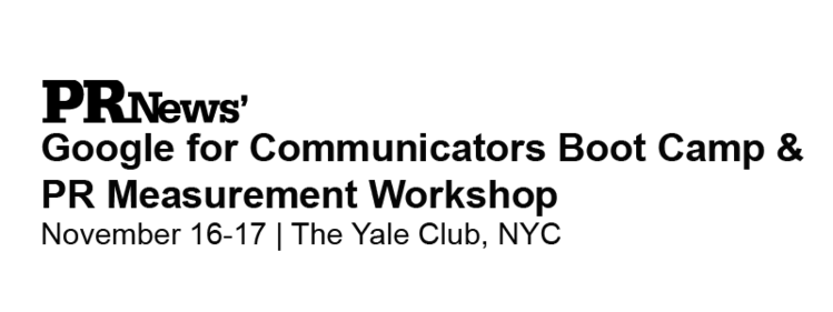 PR News' Google for Communicators Boot Camp & Measurement Workshop