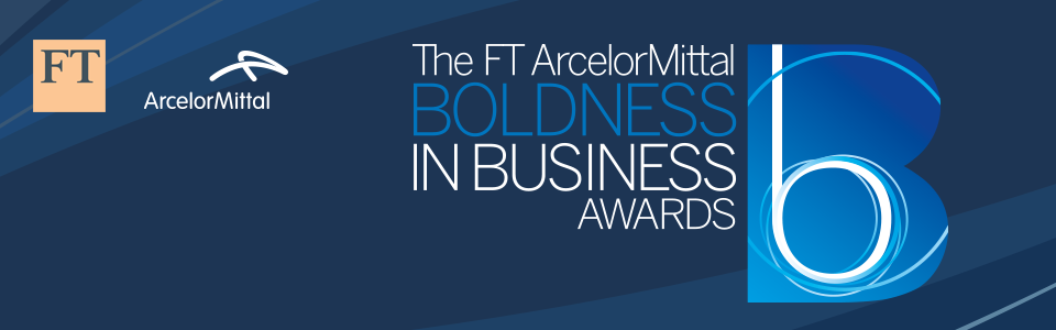 FT ArcelorMittal Boldness in Business Awards 2020