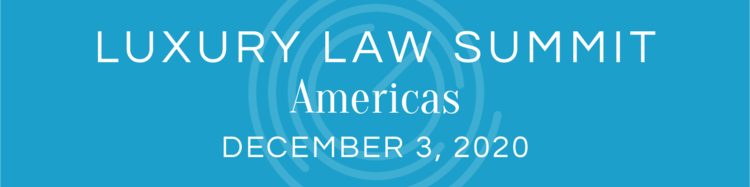 Luxury Law Summit Americas 2020 (Virtual)